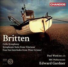 Britten: Cello Symphony; Symphonic Suite from Gloriana; Four Sea Interludes...