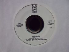 "PIRATES OF THE MISSISSIPPI Too Much/Speak Of The Devil 7"" 45 mid-90's country"