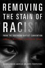 Removing the Stain of Racism from the Southern Baptist Convention(Paperback)