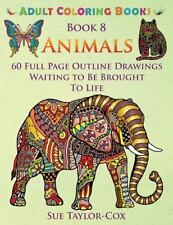 Adult Coloring Bks.: Animals : 60 Full Page Outline Drawings Waiting to Be...