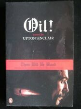 Oil! by Upton Sinclair (Penguin, 2008) Paperback aka There Will Be Blood