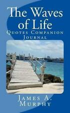 The Waves of Life Quotes Companion Journal by James Murphy (2013, Paperback)