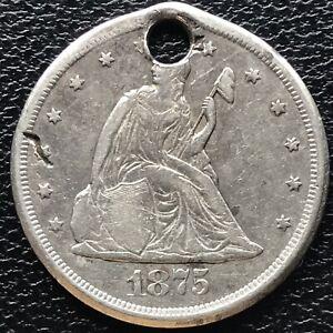 1875 CC Twenty Cent Piece 20c Carson City RARE Silver Higher Grade Holed #16972