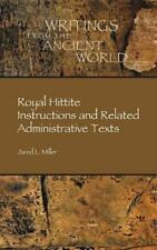 Writings from the Ancient World Ser.: Royal Hittite Instructions and Related...