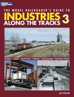Model Railroader's Guide to Industries Along the Tracks 3, Paperback by Wilso...