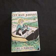 Cut Bait ,Johnny George A. Parsons 1958 1st ed HC children's Book