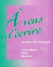 À Vous d'Écrire : Atelier de Français by Judith A. Muyskens, Michèle Vialet...