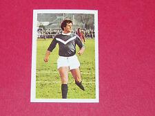 40 MITORAJ GIRONDINS BORDEAUX LESCURE AGEDUCATIFS FOOTBALL 1972-1973 PANINI