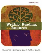 Writing, Reading, and Research; 9th Edition by R. Veit, C. Gould and K. Gould