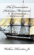 The Conservative Holiness Movement : A Historical Appraisal by Wallace...