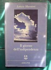 IL GIORNO DELL'INDIPENDENZA Letizia Muratori - Adelphi 2009
