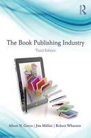The Book Publishing Industry by Greco, Albert N. (Fordham University, USA)|Milli