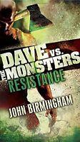 Resistance: Dave vs. the Monsters (David Hooper Trilogy) by John Birmingham