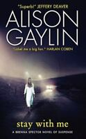 Stay With Me: A Brenna Spector Novel of Suspense by Gaylin, Alison
