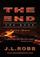 The End : The Book: Part One: and Then the End Will Come by J. L. Robb (2013,...