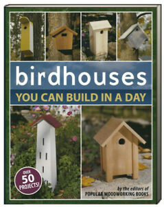 Birdhouses You Can Build in a Day by Popular Woodworking (Paperback)