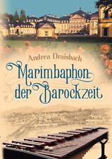 Andrea Draisbach - Marimbaphon der Barockzeit