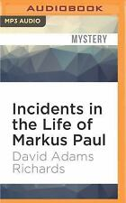 Incidents in the Life of Markus Paul by David Adams Richards (2016, MP3 CD,...