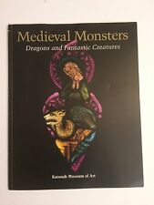 Medieval Monsters: Dragons And Fantastic Creatures ( An Exhibition Catalogue)