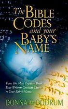 The Bible Codes and Your Baby's Name : Does the Most Popular Book Ever...