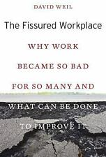The Fissured Workplace : Why Work Became So Bad for So Many and What Can Be Done