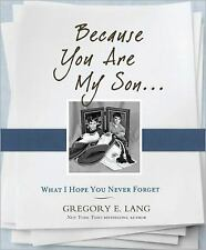 Because You Are My Son: What I Hope You Never Forget