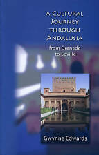 A Cultural Journey Through Andalusia: From Granada to Seville by Edwards...