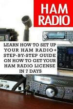 Ham Radio: Learn How to Set up Your Ham Radio+ Step-By-Step Guide on How to...
