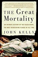The Great Mortality An Intimate History of the Black Death Devastating Plague