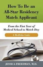 How to Be an All-Star Residency Match Applicant : From the First Year of Medical