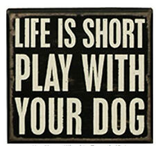 "Life is Short Play with Your Dog  Box Sign Primitives by Kathy 5"" x 4.5"""