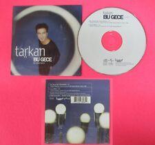 CD Singolo TARKAN BU GECE KIR ZINCIRLERINI 1999 UNIVERSAL 563 896-2 (S34)