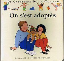 On s'est Adoptés * Album Carton * Dr catherine Dolto-Tolitch * Adoption enfant
