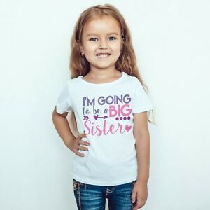 I'm Going To Be A Big Sister Girls Announcement Childrens Kids T-Shirt Top 560