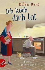 Ich koch dich tot: (K)ein Liebes-Roman von Berg, Ellen | Buch | Zustand gut