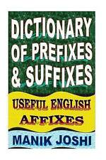 Dictionary of Prefixes and Suffixes: Useful English Affixes (English Word Power)