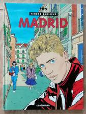 Tendre Banlieue T 9 Madrid TITO éd Casterman rééd