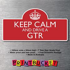 Keep calm & drive GTR Sticker 7yr water/fade proof vinyl  parts Badge