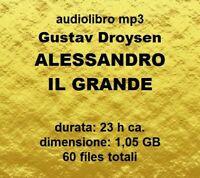 Audiolibro mp3 ALESSANDRO IL GRANDE Gustav Droysen audiobook file digitale mp3