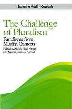 The Challenge of Pluralism: Paradigms from Muslim Contexts (Exploring Contempora
