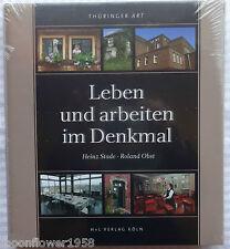 Leben und arbeiten im Denkmal Heinz Stade Roland Obst Thüringer Art Bildband H+L