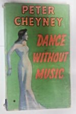 Dance Without Music by Peter Cheyney (Hardcover, 1952)