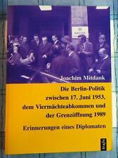 Die Berlin Politik zwischen 17. Juni 1953 dem Viermächteabkommen bis 1989 DDR