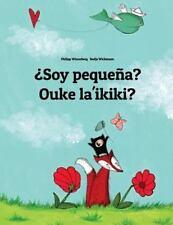 ¿Soy Pequeña? Ouke La'ikiki? : Libro Infantil Ilustrado Español-Samoano...