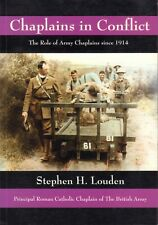 CHAPLAINS IN CONFLICT (ROLE OF ARMY CHAPLAINS SINCE 1914) - Stephen L. Louden