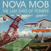 NOVA MOB - THE LAST DAYS OF POMPEII SP.EDIT.  CD NEU