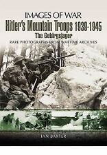 HITLER'S MOUNTAIN TROOPS 1939-1945: The Gebirgsjager (Images of War), Germany, W