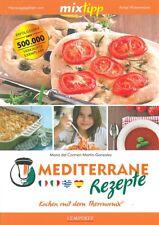 TM5, TM6 & TM31 Mediterrane Rezepte, Kochen mit dem Thermomix Kochbuch/Handbuch