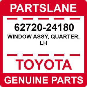 62720-24180 Toyota OEM Genuine WINDOW ASSY, QUARTER, LH
