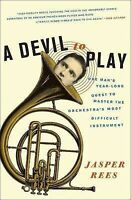 A Devil to Play: One Man's Year-Long Quest to Master the Orchestra's-ExLibrary